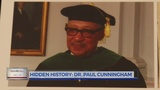 Hidden History: The Legacy of Dr. Paul Cunningham